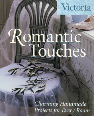 Romantic Touches: Charming Handmade Projects for Every Room (Victoria)