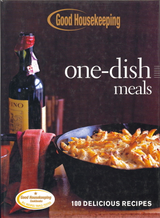 One-Dish Meals: 100 Delicious Recipes (Good Housekeeping)
