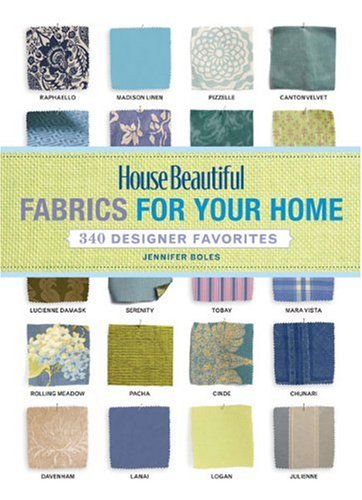 Fabrics for Your Home: 340 Designer Favorites (House Beautiful)
