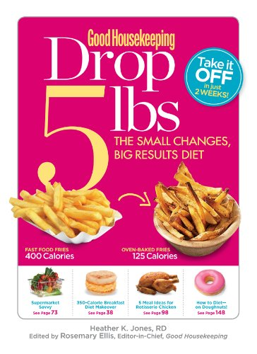 Drop 5 lbs: The Small Changes, Big Results Diet (Good Housekeeping)