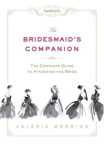 The Bridesmaid's Companion (Town & Country)