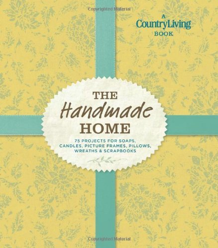 The Handmade Home (Country Living)
