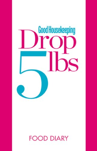 Drop 5 lbs Food Diary (Good Housekeeping)
