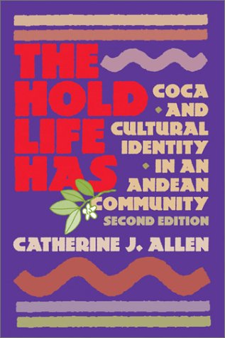 The Hold Life Has: Cocoa and Cultural Identity in an Andean Community (Second Edition)