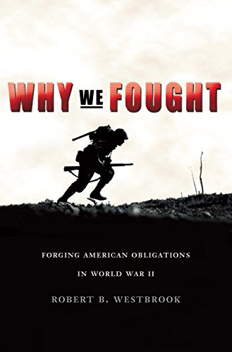 Why We Fought: Forging American Obligations in World War II