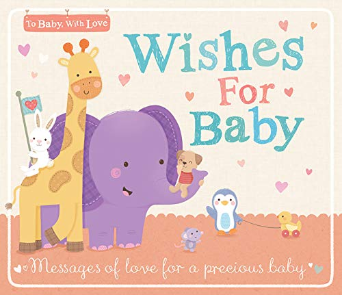 Wishes for Baby (To Baby, With Love)