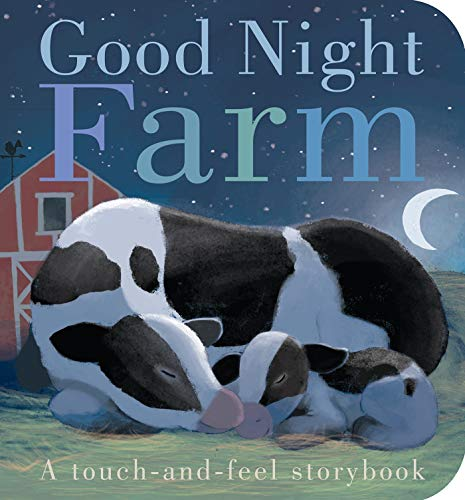 Good Night Farm: A Touch-and-Feel Storybook