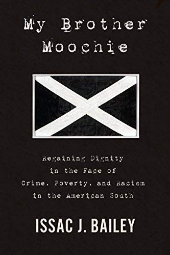 My Brother Moochie - Regaining Dignity in the Face of Crime, Poverty, and Racism in the American South