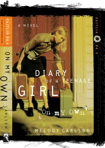 On My Own (Diary of a Teenage Girl: Catilin, No. 4)