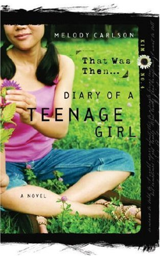 That Was Then... (Diary of a Teenage Girl: Kim, Book 4)