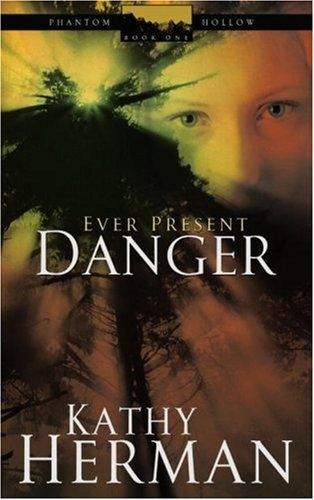 Ever Present Danger (Phantom Hollow #1)