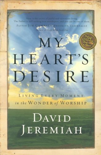 My Heart's Desire: Living Every Moment in the Wonder of Worship