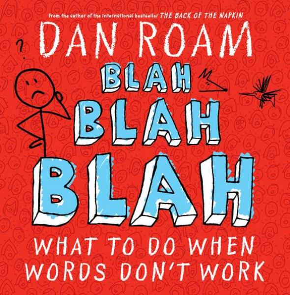 Blah, Blah, Blah: What To Do When Words Don't Work