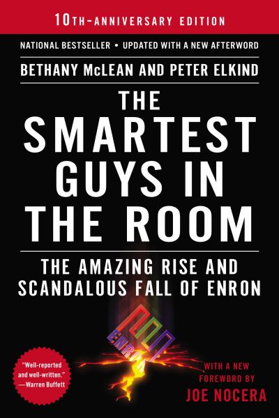 The Smartest Guys in the Room: The Amazing Rise and Scandalous Fall of Enron (10th Anniversary Edition)