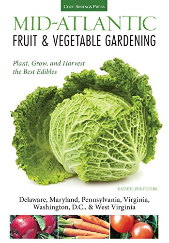 Mid-Atlantic Fruit & Vegetable Gardening