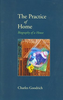 The Practice of Home: Biography of a House