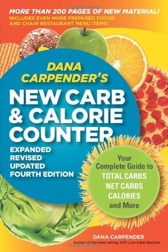 Dana Carpender's New Carb & Calorie Counter (Expanded Revised Updated 4th Edition)