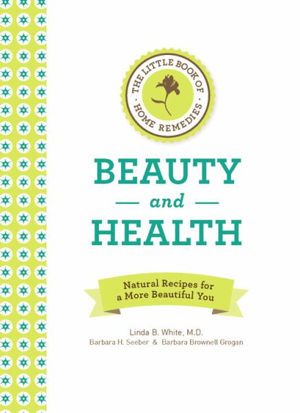 Beauty and Health (The Little Book of Home Remedies)