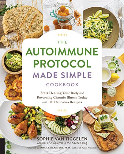 The Autoimmune Protocol Made Simple Cookbook