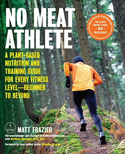 No Meat Athlete (Revised and Expanded)