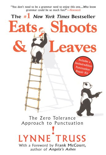 Eats, Shoots & Leaves: The Zero Tolerance Approach to Punctiuation