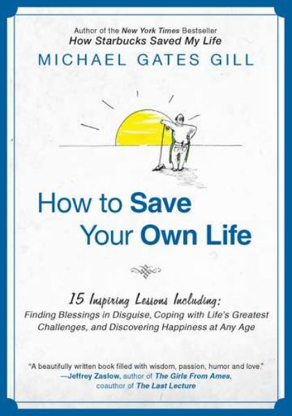 How to Save Your Own Life: 15 Inspiring Lessons