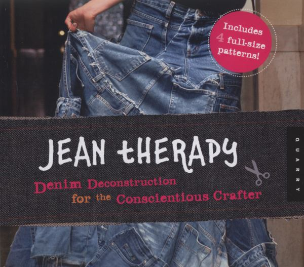 Jean Therapy: Denim Deconstruction for the Conscientious Crafter