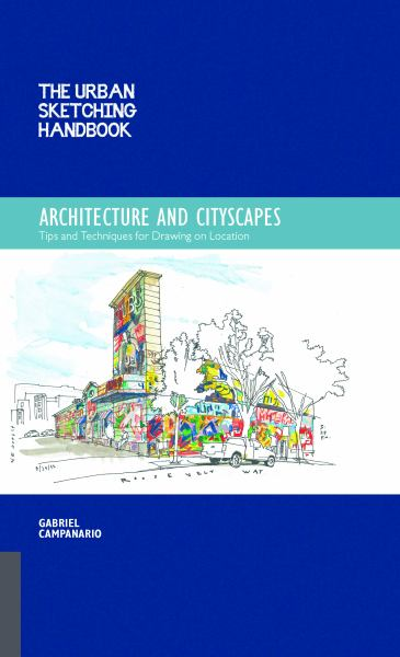 Architecture and Cityscapes: Tips and Techniques for Drawing on Location (The Urban Sketching Handbook)