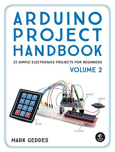 Arduino Project Handbook: 25 Simple Electronics Projects for Beginners (Volume 2)