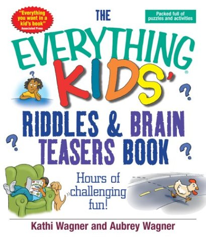 Kids' Riddles & Brain Teasers Book (The Everything)