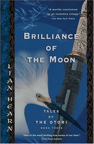 Brilliance of the Moon (Tales of the Otori, Book 3)