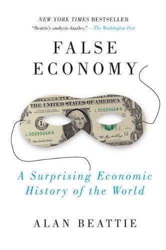 False Economy: A Surprising Economic History of the World
