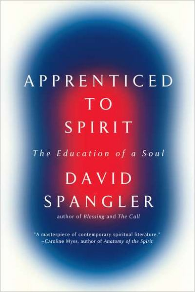 Apprenticed to Spirit: The Education of a Soul