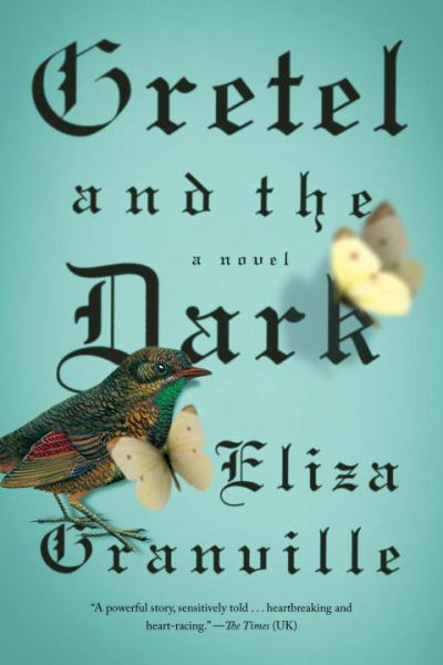 Gretel and the Dark - A Novel