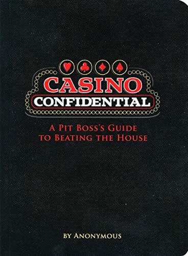 Casino Confidential - A Pit Boss's Guide to Beating the House