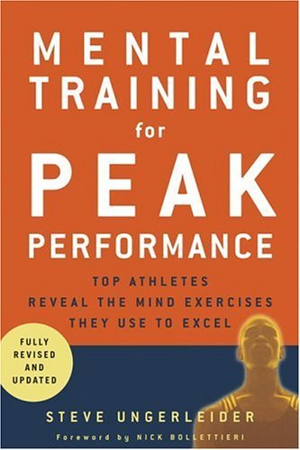 Mental Training for Peak Performance: Top Athletes Reveal the Mind Exercise They Use to Excel