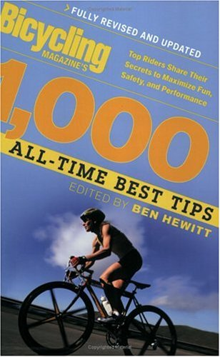 1,000 All-Time Best Tips (Bicycling Magazine, Revised & Updated)