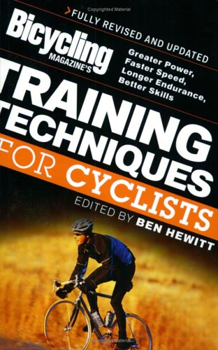 Training Techniques for Cyclists (Bicycling Magazine, Revised and Updated)