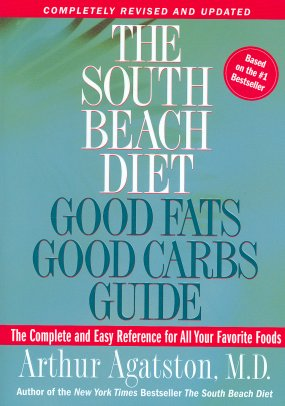 The South Beach Diet Good Fats/Good Carbs Guide (Revised & Updated)
