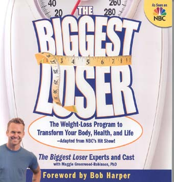 The Biggest Loser: THe Weight-Loss Program to Transform Your Body, Health, and Life
