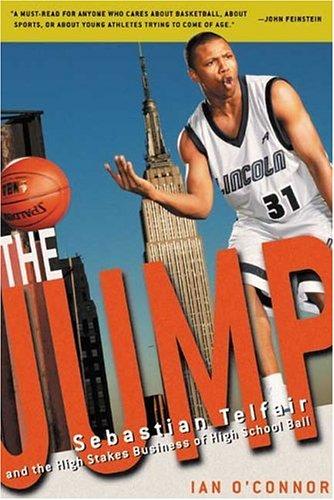 The Jump: Sebstian Telfair and the High Stakes Business of High School Ball