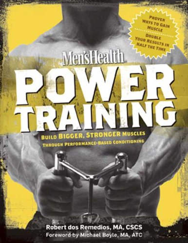 Power Training: Build Bigger, Stronger Muscles Through Performance-Based Conditioning (Men's Health)