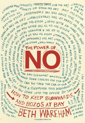 The Power of No: How to Keep Blowhards and Bozos at Bay