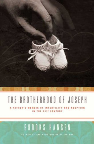 The Brotherhood of Joseph: A Father's Memoir of Infertility and Adoption in the 21st Century