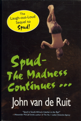 Spud-The Madness Continues...