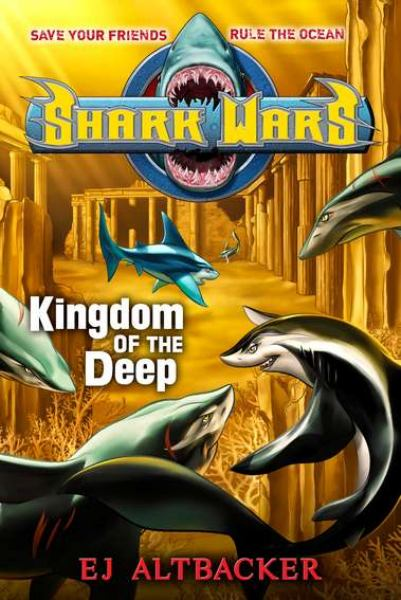 Kingdom of the Deep (Shark Wars, Bk. 4)