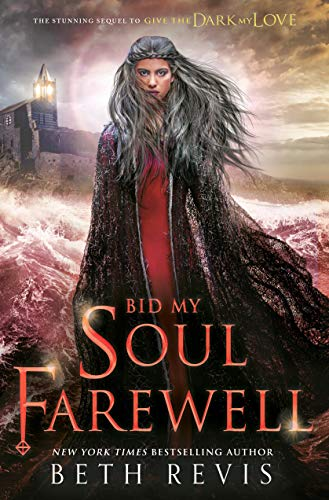 Bid My Soul Farewell (Give the Dark My Love, Bk.2)