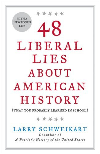 48 Liberal Lies About American History: (That You Probably Learned in School)