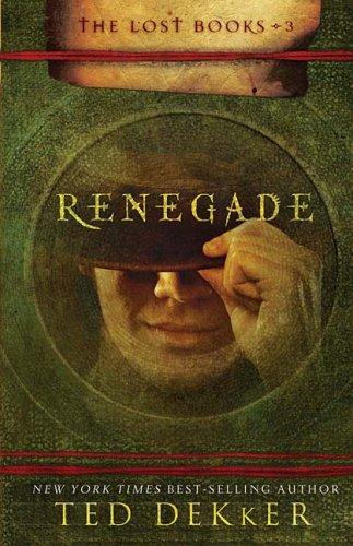 Renegade (The Lost Books , Vol 3)