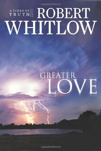 Greater Love (Tides of Truth, Book 3)